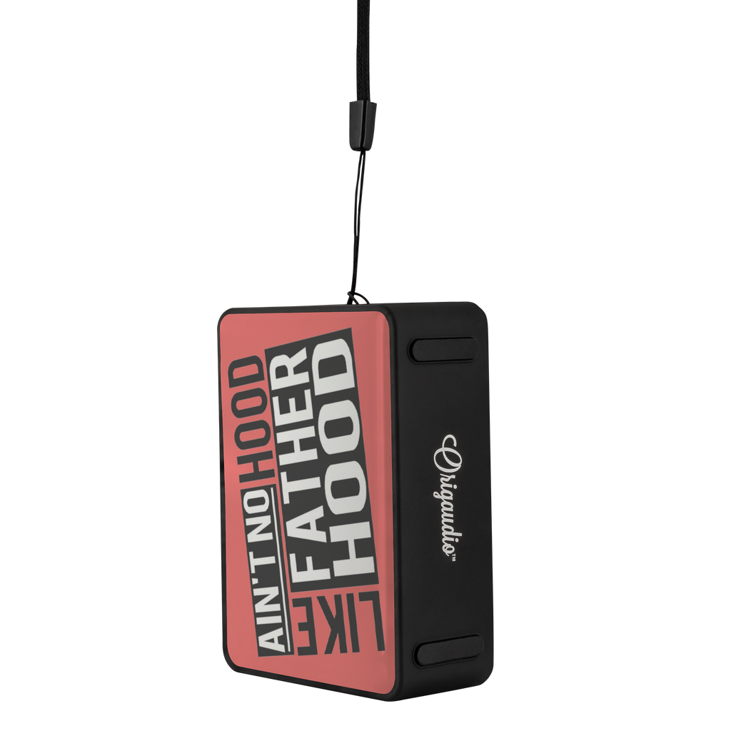 Ain't No Hood, Like Fatherhood Custom Father and Dad Bluetooth Speaker