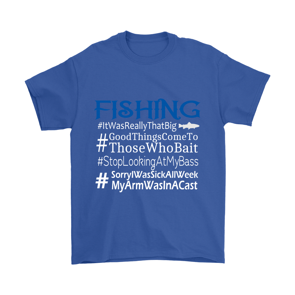 Funny Saying Fishing Adult T-shirt - Funny Hashtag - Great Gift - Unisex Shirt Style