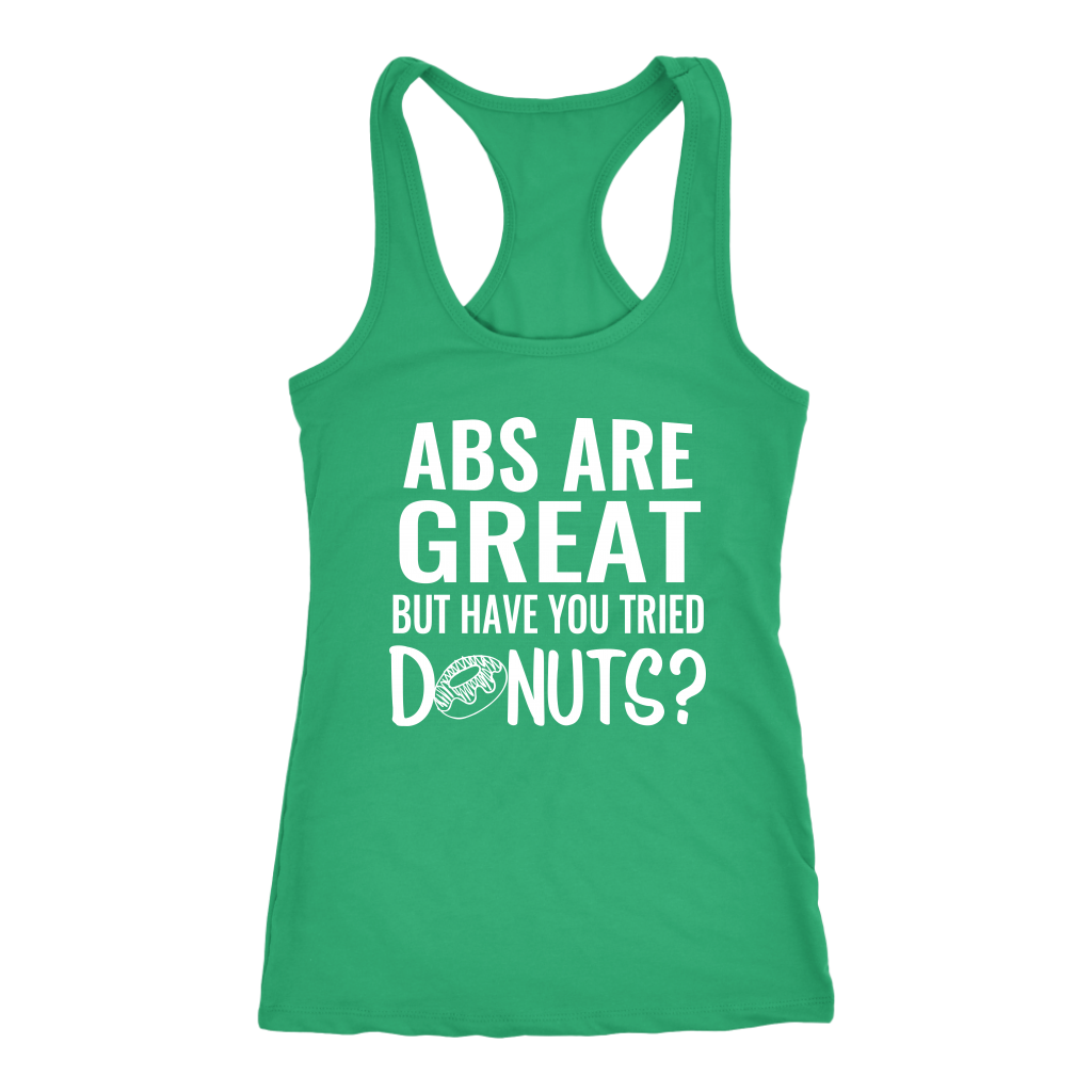 Abs are great but have you tried donuts? Funny Racerback Workout tank for Women, Foodie