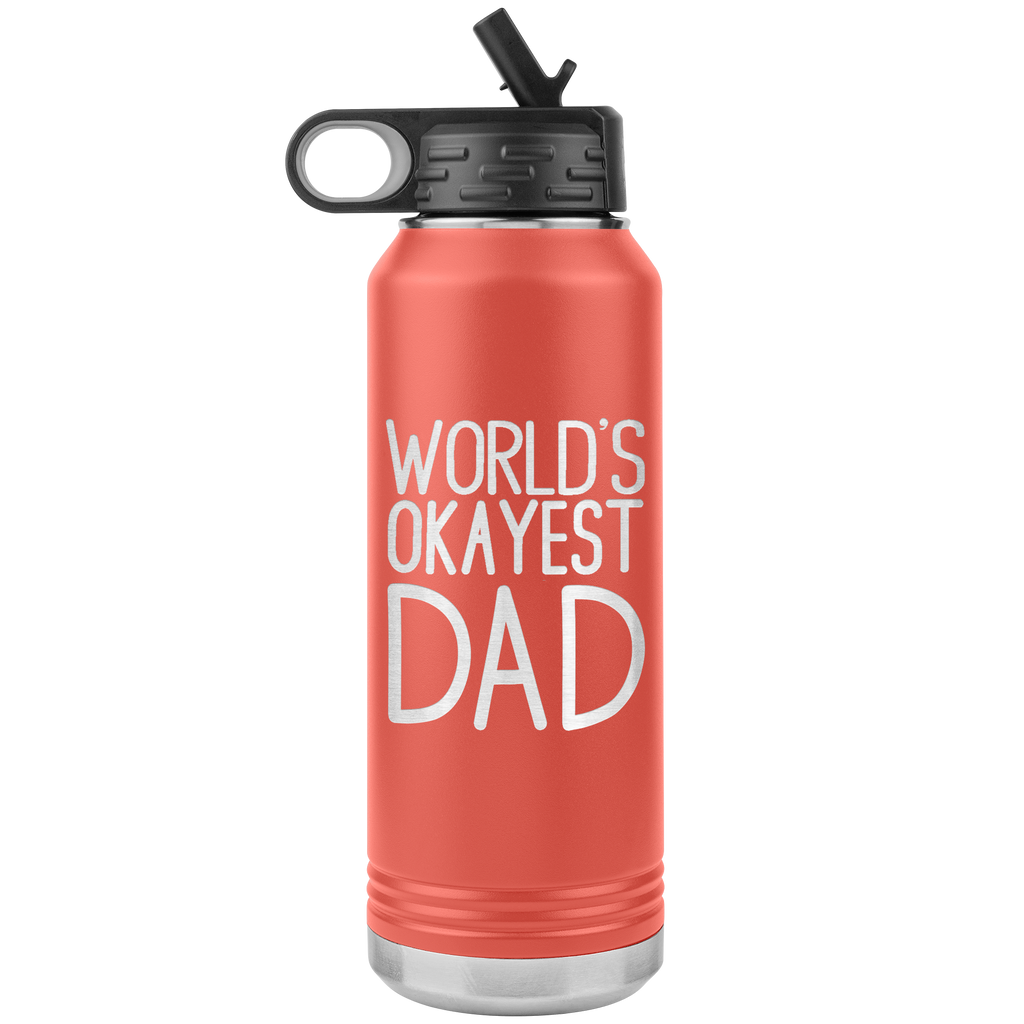 Worlds Okayest Dad - 32oz Stainless Steel Water Bottle for Dads