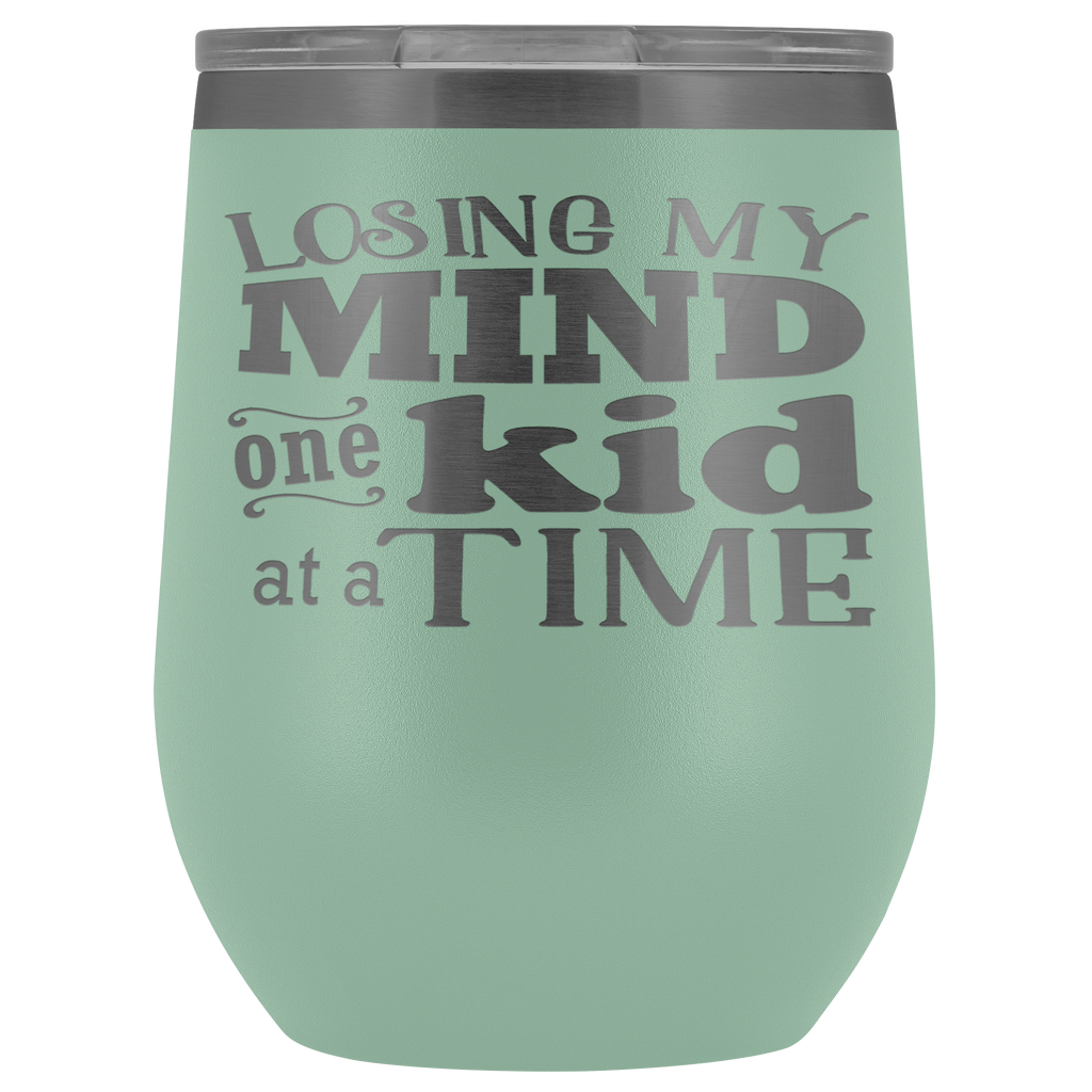 Vacuum Wine Tumbler - Losing My MInd One Kid at a Time