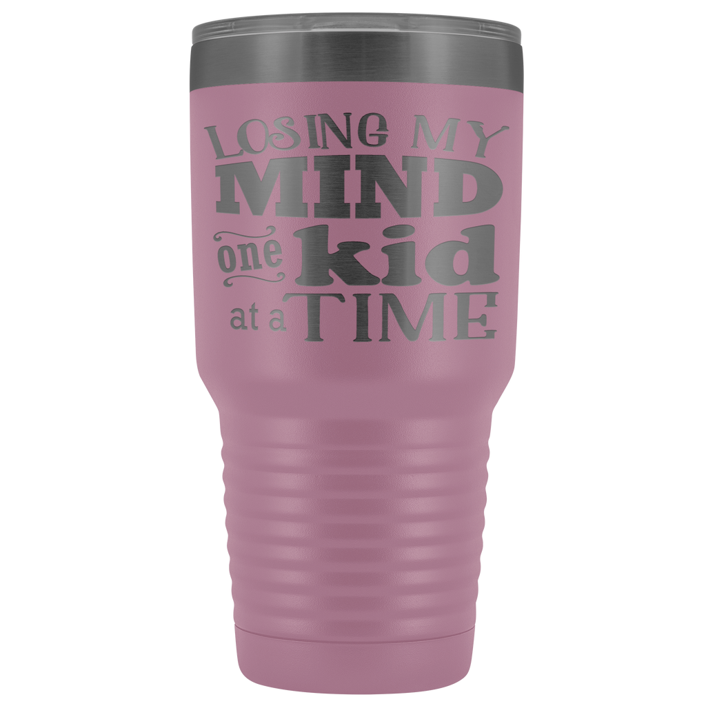30 oz Vacuum Tumbler - Losing My Mind One Kid at a Time - Great Gift for mom, mother, aunt, grandma, friend, and more