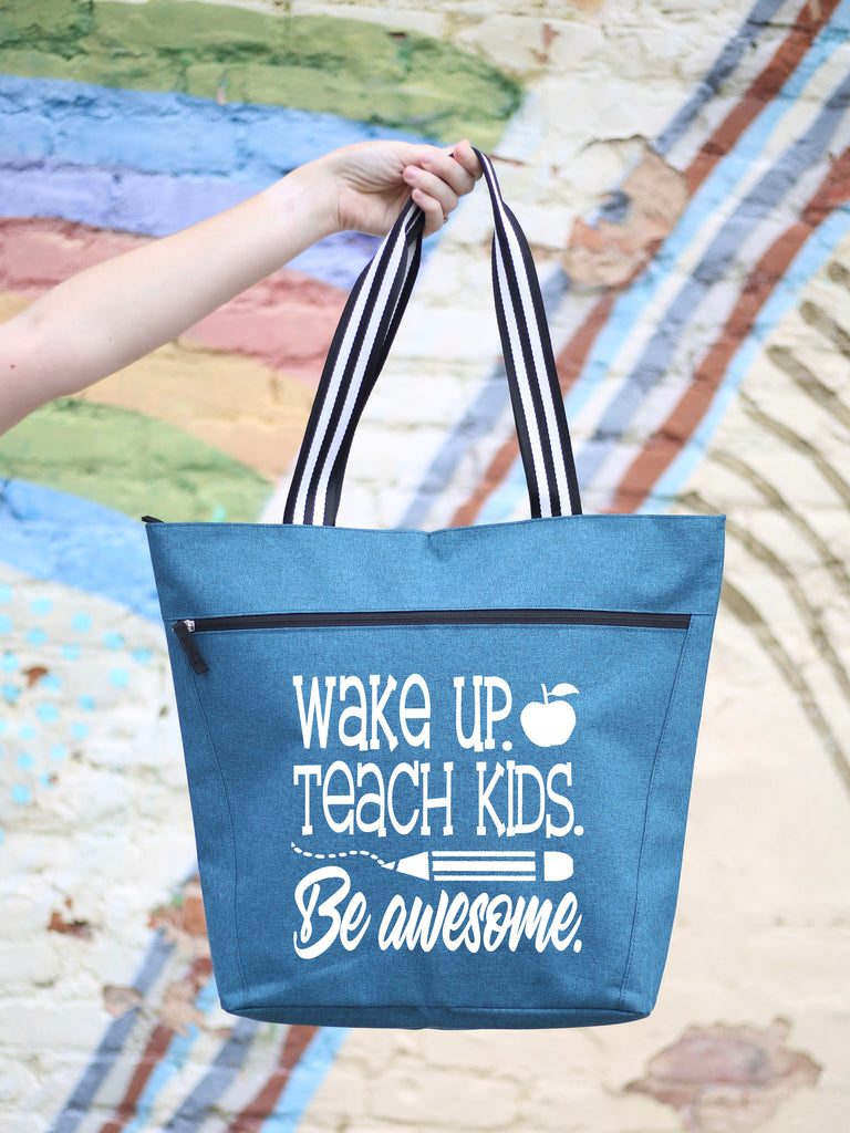 Wake Up. Teach Kids, Be Awesome - Teal Lexie Tote Bag