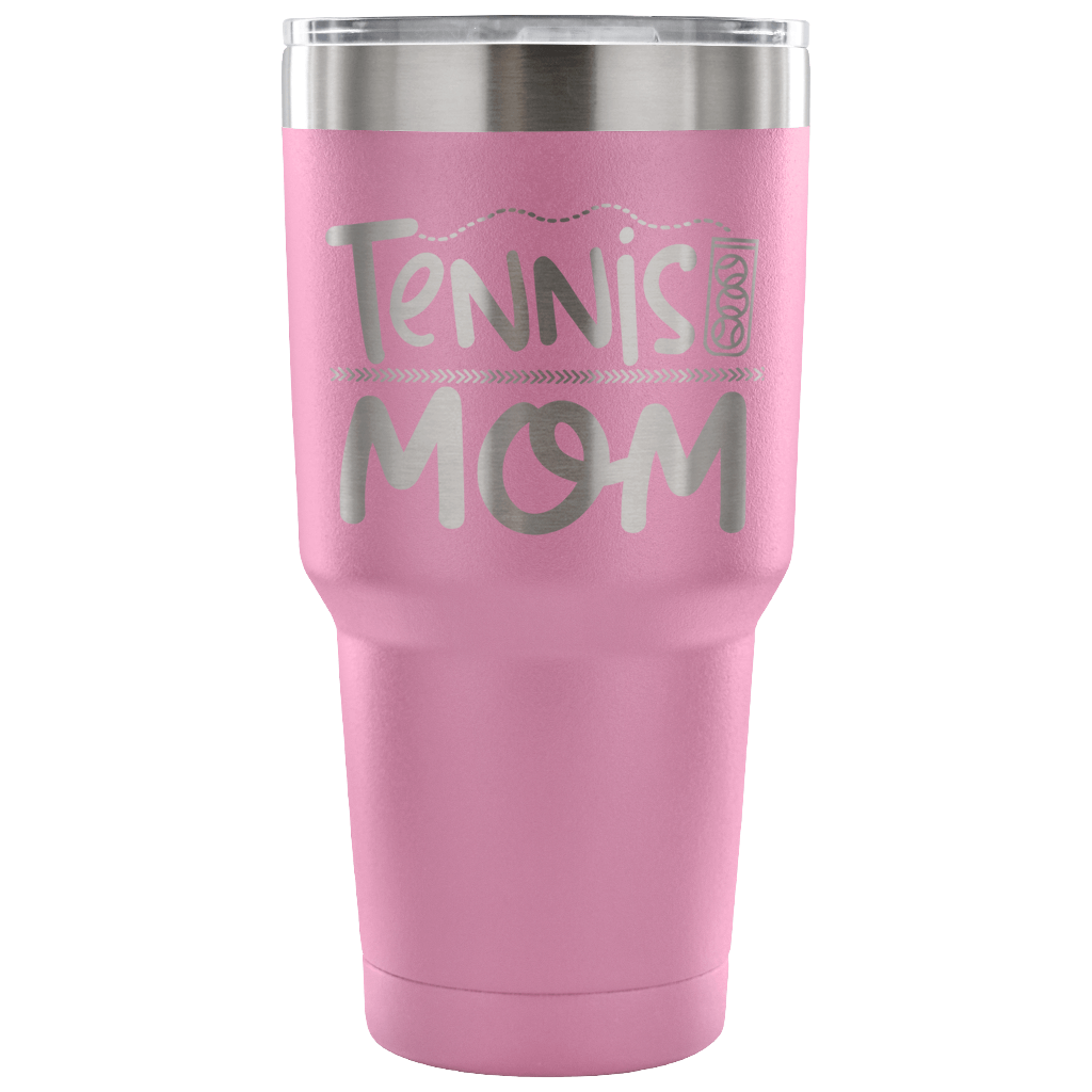 Tennis Mom - Stainless Steel 30 ounce Vacuum Tumbler - Perfect Gift for Mom!