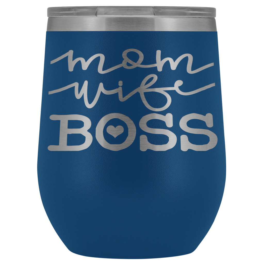 Vacuum Wine Tumbler - Mom, Wife, Boss - Great gift for mom, grandma, sister, friend, and more
