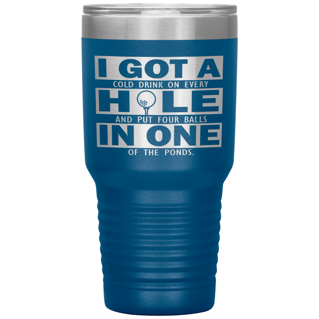 Funny Hole In One Golf Tumbler - Perfect Father's Day Gift