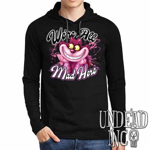 We're All Mad Alice In Wonderland Cheshire Cat - Mens Long Sleeve Hooded Shirt Long Sleeve T Shirt Undead Inc