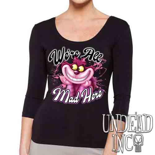 We're All Mad Alice In Wonderland Cheshire Cat  - Ladies 3/4 Long Sleeve Tee
