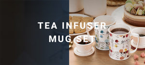 TEA INFUSER MUG SET