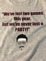 """never lost a party"" wsu -grey"
