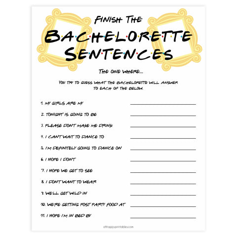 finish the bachelorette sentences, Printable bachelorette games, friends bachelorette, friends hen party games, fun hen party games, bachelorette game ideas, friends adult party games, naughty hen games, naughty bachelorette games