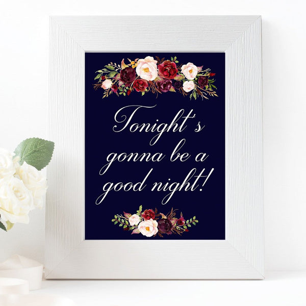 Tonights gonna be a good night marsala wedding sign printable