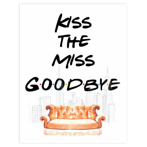 kiss the miss goodbye sign, Printable bridal shower signs, friends bridal shower decor, friends bridal shower decor ideas, fun bridal shower decor, bridal shower game ideas, friends bridal shower ideas