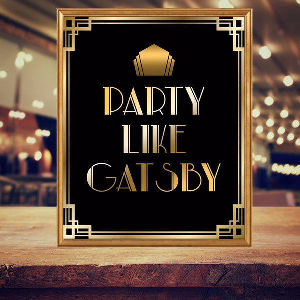 Party Like Gatsby Gold and Black Printable Signs