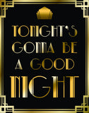 Gatsby Gonna Be A Good Night sign black and gold