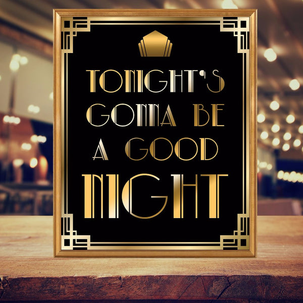 Black and gold gonna be a good night Gatsby sign printable