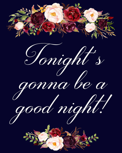 Tonights gonna be a good night marsala wedding sign