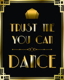 Trust Me You Can Dance Black and Gold Signs