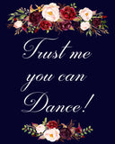 Trust Me You Can Dance marsala wedding sign
