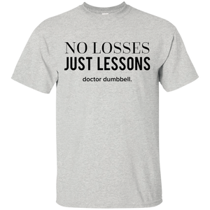 No Losses Just Lessons T-Shirt