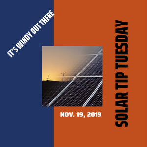Solar Tip Tuesday - It's (Not So) Windy Out There!
