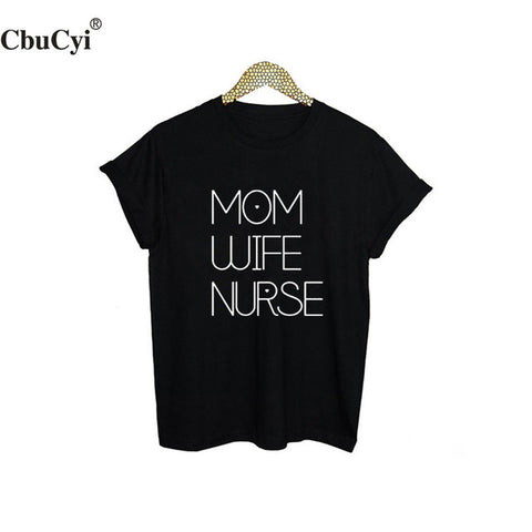 *NEW* Mom, Wife, Nurse In that order