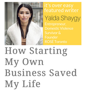 HOW STARTING MY OWN BUSINESS SAVED MY LIFE.
