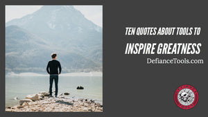Ten Quotes About Tools to Inspire Greatness