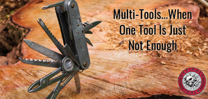 Multi-Tools...When One Tool Is Just Not Enough