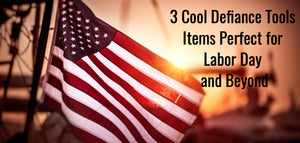3 Cool Defiance Tools Items Perfect for Labor Day and Beyond