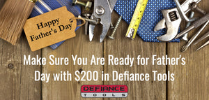 Make Sure You Are Ready for Father's Day with $200 in Defiance Tools
