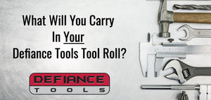 What Will You Carry In Your Defiance Tools Tool Roll?