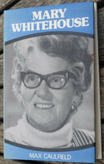 Mary Whitehouse by Caulfield, Max Hardback Signed Book - Confessor