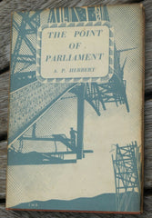 The Point of Parliaments - Herbert, A.P. 1ST ED 1946  Methuen & Co Book - Confessor