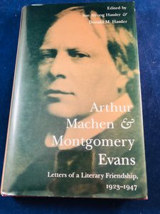 Arthur Machen & Montgomery - Letters of a Literary Friendship 1923-1947, The Kent State University Press 1994, 1st Edition