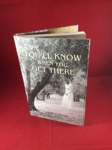 Lynda E. Rucker, You'll Know When You Get There, The Swan River Press, 2016, Signed and Limited Edition (400).