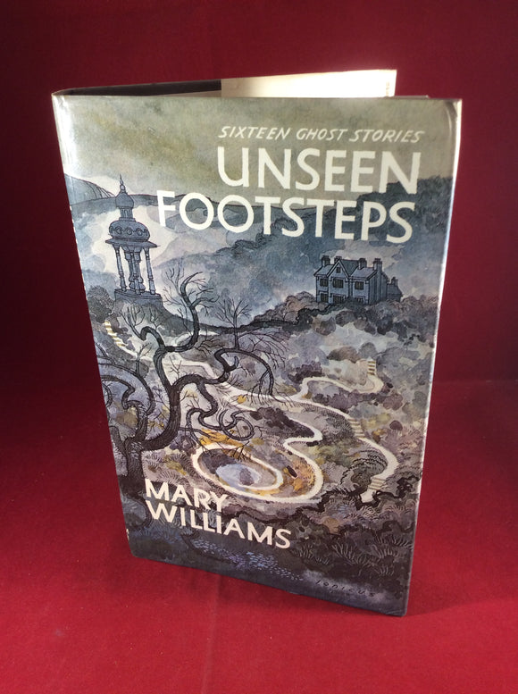Mary Williams, Unseen Footsteps: Sixteen Ghost Stories, William Kimber, 1977, First Edition.