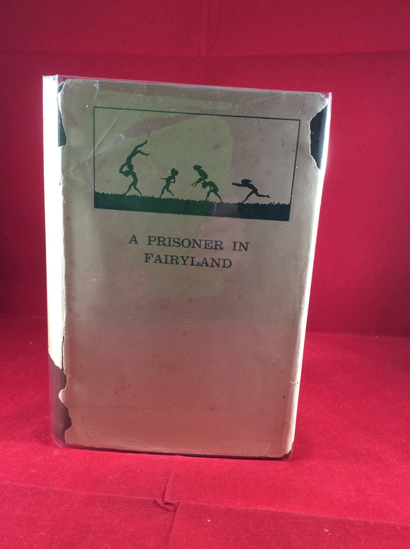 Algernon Blackwood - A Prisoner in Fairyland, Macmillan & Co 1913, 1st Edition