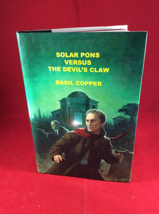 Basil Copper - Solar Pons Versus The Devil's Claw, Sarob Press, 2004, First, Limited and Deluxe Edition 12/50, Signed. Slipcase included.