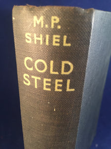M.P. Shiel - Cold Steel, Victor Gollancz, London, 1929, Re-issued March 1929