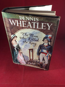 Dennis Wheatley, The Man Who Killed the King, Hutchinson, 1951, First Edition, Signed and Inscribed.