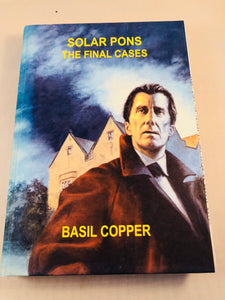 Basil Copper - Solar Pons, The Final Cases, Sarob Press 2005, Limited Edition, Inscribed and Signed, Correspondence Letters