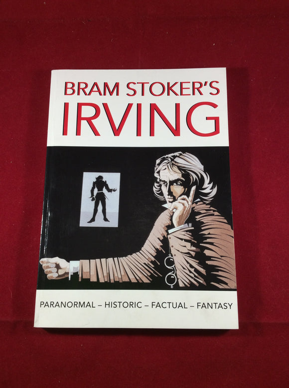 Terry Cunningham, Bram Stoker's Irving, Stagedoor Publishing, 2002-2004, First Published, First Reprint, Enlarged and Revised Second Edition.