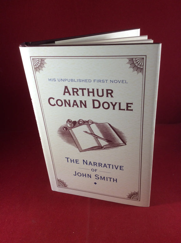 Arthur Conan Doyle, The Narrative of John Smith, The British Library, 2011, First Edition.