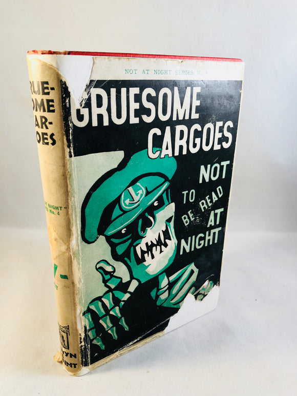 Christine Campbell Thomson - Gruesome Cargoes, Selwyn & Blount, Feb 1930 (4th Reprint) (Not At Night Series Book 4)