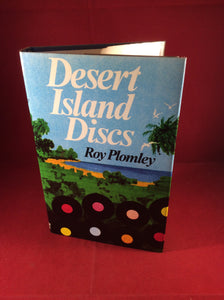 Roy Plomley, Desert Island Discs, William Kimber, 1975, First Edition.
