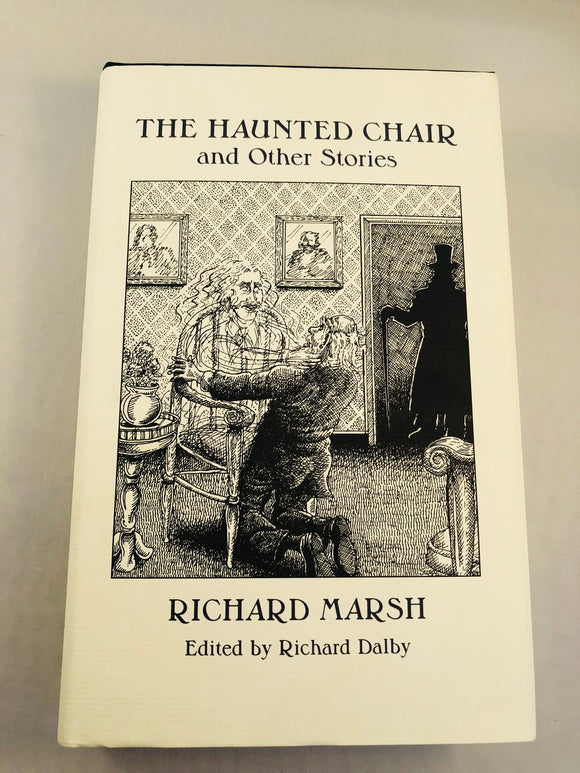 Richard Marsh - The Haunted Chair and Other Stories, Ash-Tree Press 1997, Limited to 500 Copies