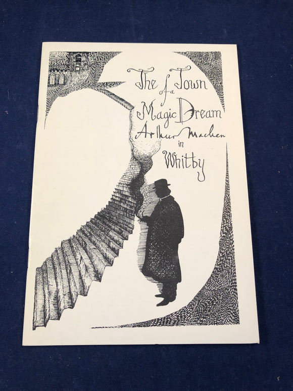 Arthur Machen - The Town of the Magic Dream, Arthur Machen in Whitby, Caermean April 187, Limited to 200 Copies