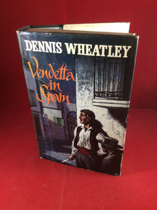 Dennis Wheatley, Vendetta in Spain, Hutchinson, 1961, First Edition, Signed and Inscribed.