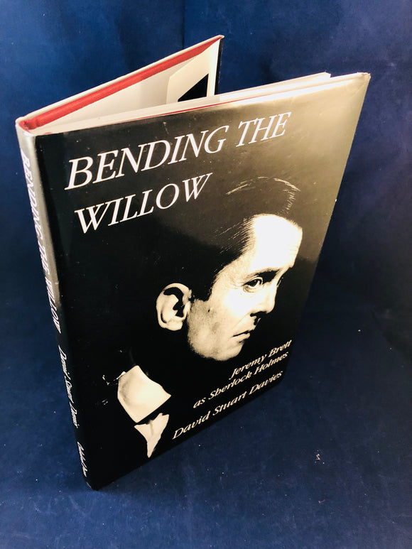 David Stuart Davies - Bending The Willow, Jeremy Brett as Sherlock Holmes, Calabash Press 1996, 1st Edition, Inscribed